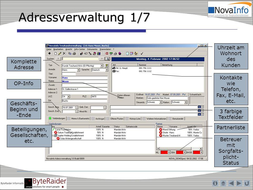 Adressverwaltung 1/7 Komplette Adresse Uhrzeit am Wohnort des Kunden Kontakte wie Telefon, Fax, E-Mail, etc. Geschäfts- Beginn und -Ende 3 farbige Tex
