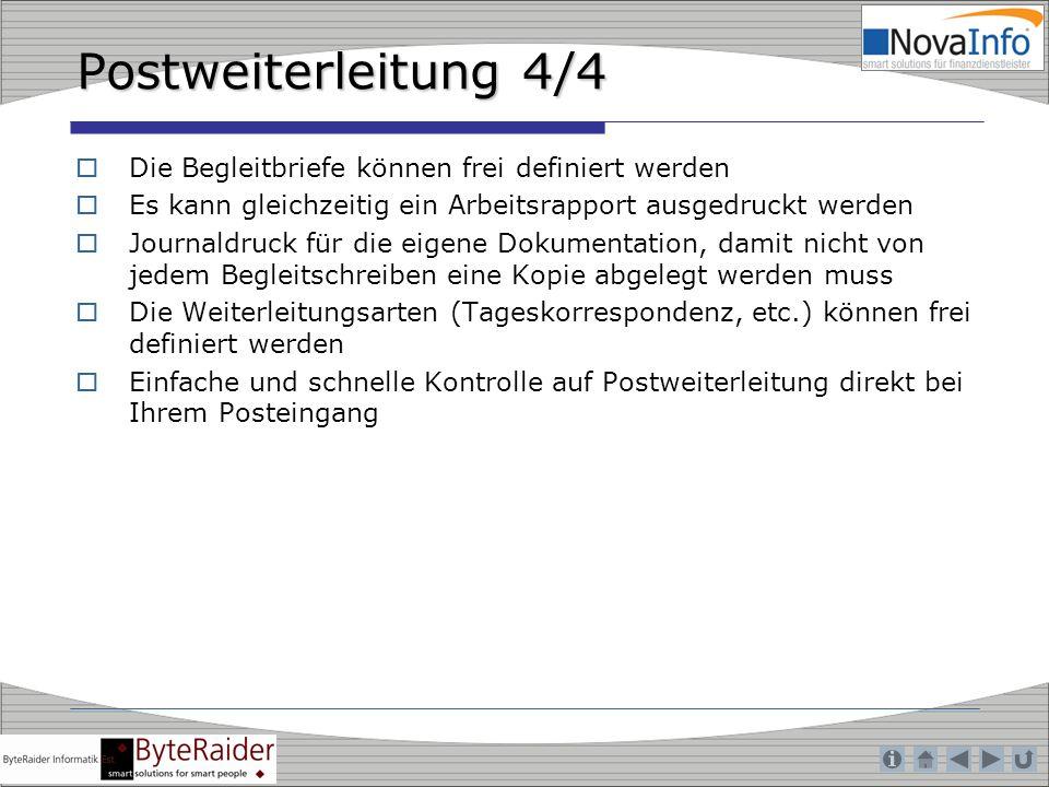 Postweiterleitung 4/4 Die Begleitbriefe können frei definiert werden Es kann gleichzeitig ein Arbeitsrapport ausgedruckt werden Journaldruck für die e
