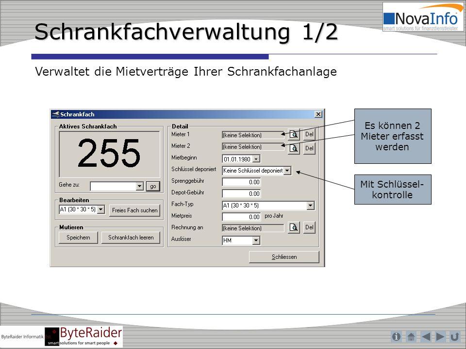 Schrankfachverwaltung 1/2 Verwaltet die Mietverträge Ihrer Schrankfachanlage Es können 2 Mieter erfasst werden Mit Schlüssel- kontrolle