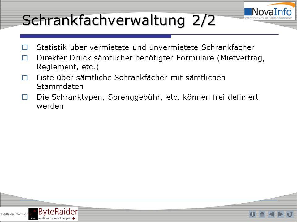 Schrankfachverwaltung 2/2 Statistik über vermietete und unvermietete Schrankfächer Direkter Druck sämtlicher benötigter Formulare (Mietvertrag, Reglem