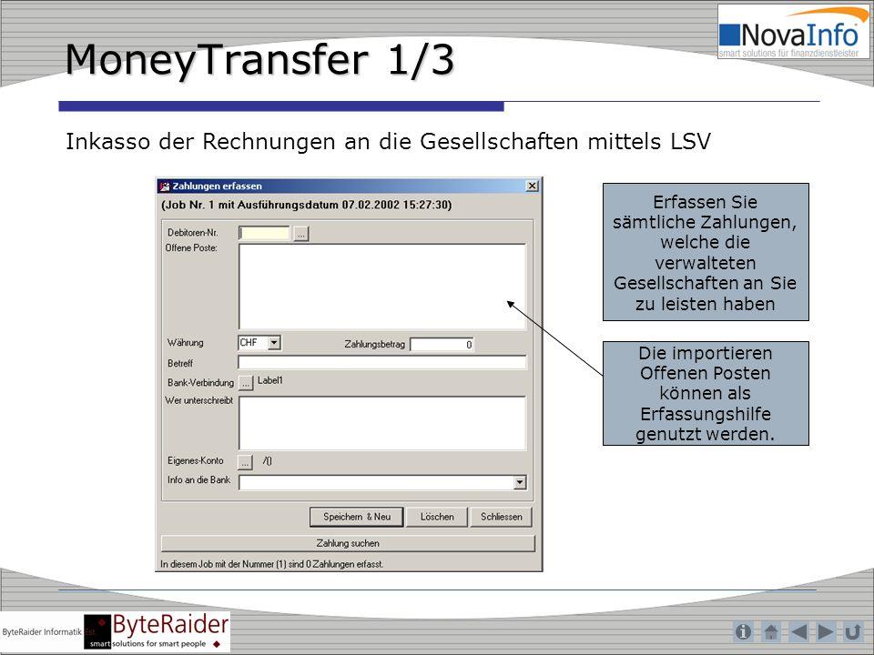 MoneyTransfer 1/3 Inkasso der Rechnungen an die Gesellschaften mittels LSV Erfassen Sie sämtliche Zahlungen, welche die verwalteten Gesellschaften an