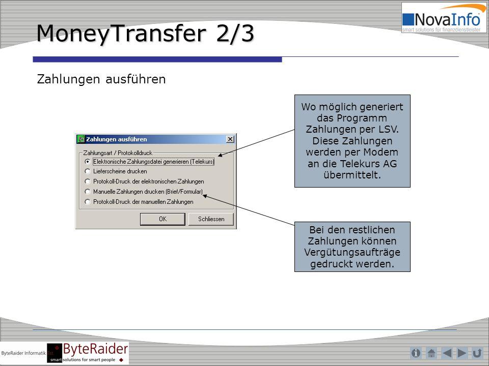 MoneyTransfer 2/3 Zahlungen ausführen Wo möglich generiert das Programm Zahlungen per LSV. Diese Zahlungen werden per Modem an die Telekurs AG übermit