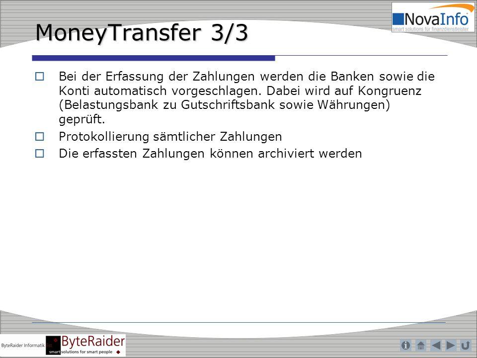 MoneyTransfer 3/3 Bei der Erfassung der Zahlungen werden die Banken sowie die Konti automatisch vorgeschlagen. Dabei wird auf Kongruenz (Belastungsban