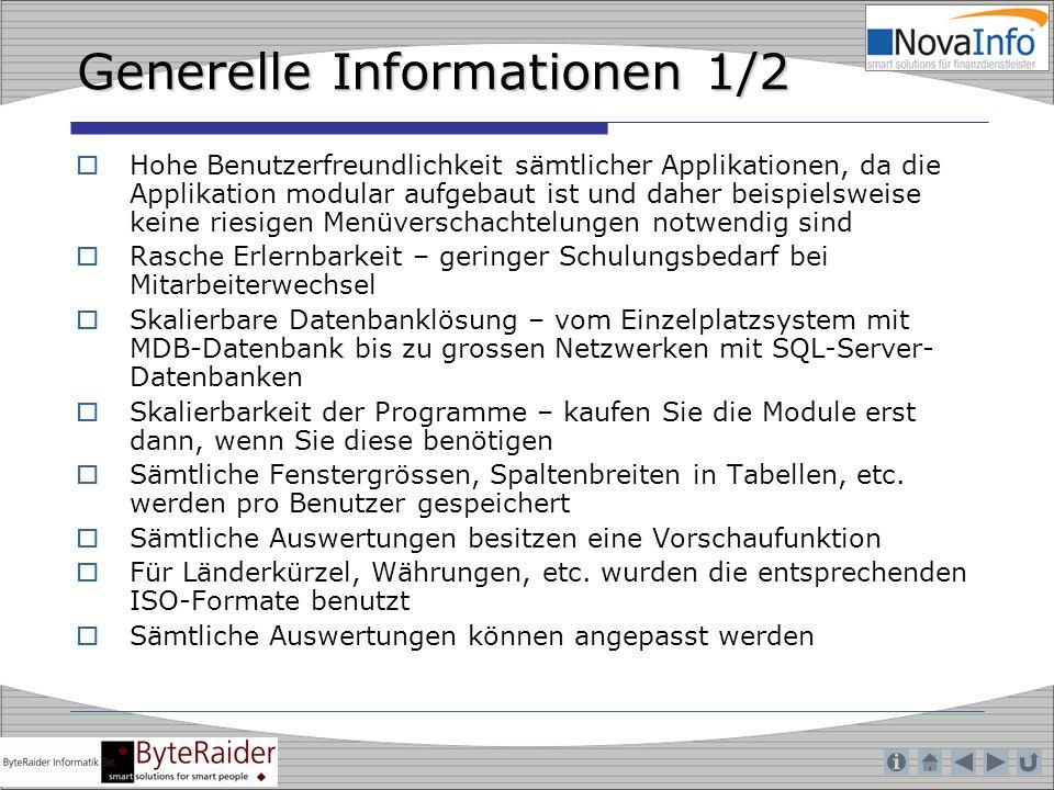Generelle Informationen 1/2 Hohe Benutzerfreundlichkeit sämtlicher Applikationen, da die Applikation modular aufgebaut ist und daher beispielsweise ke