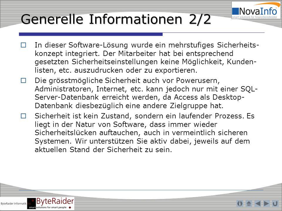 Generelle Informationen 2/2 In dieser Software-Lösung wurde ein mehrstufiges Sicherheits- konzept integriert. Der Mitarbeiter hat bei entsprechend ges
