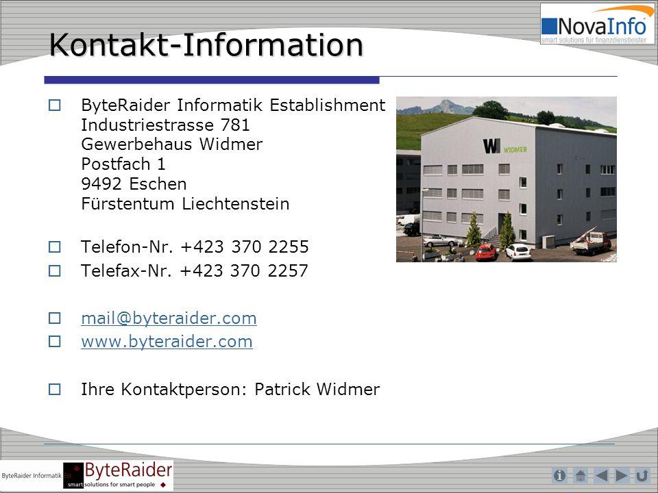Kontakt-Information ByteRaider Informatik Establishment Industriestrasse 781 Gewerbehaus Widmer Postfach 1 9492 Eschen Fürstentum Liechtenstein Telefo
