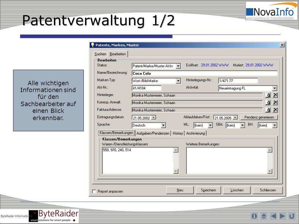 Patentverwaltung 1/2 Alle wichtigen Informationen sind für den Sachbearbeiter auf einen Blick erkennbar.