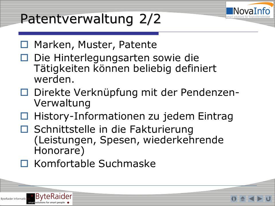 Patentverwaltung 2/2 Marken, Muster, Patente Die Hinterlegungsarten sowie die Tätigkeiten können beliebig definiert werden. Direkte Verknüpfung mit de