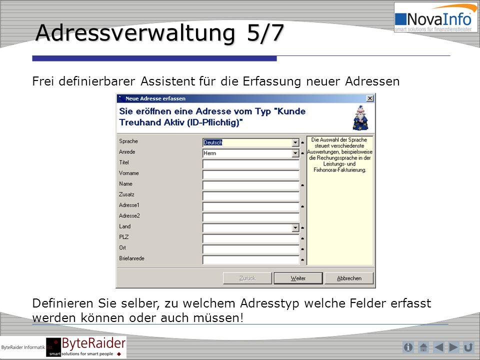 Adressverwaltung 5/7 Frei definierbarer Assistent für die Erfassung neuer Adressen Definieren Sie selber, zu welchem Adresstyp welche Felder erfasst w