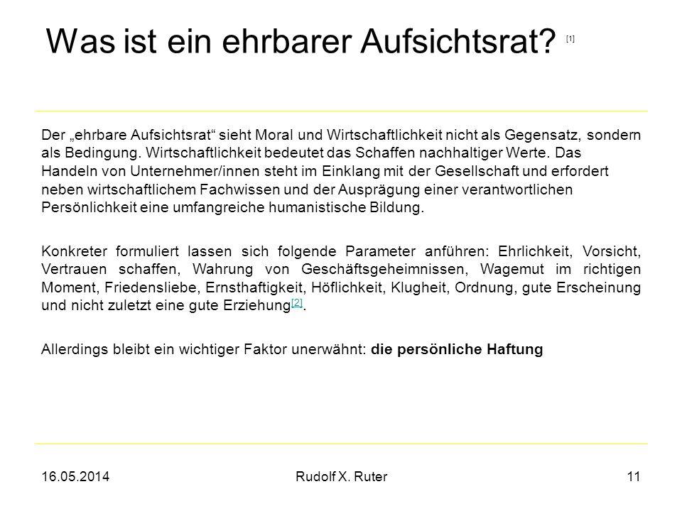 16.05.2014Rudolf X. Ruter11 Was ist ein ehrbarer Aufsichtsrat? [1] Der ehrbare Aufsichtsrat sieht Moral und Wirtschaftlichkeit nicht als Gegensatz, so