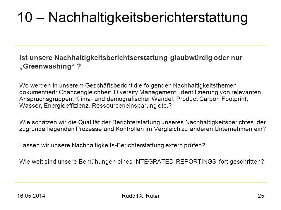16.05.2014Rudolf X. Ruter25 10 – Nachhaltigkeitsberichterstattung Wo werden in unserem Geschäftsbericht die folgenden Nachhaltigkeitsthemen dokumentie