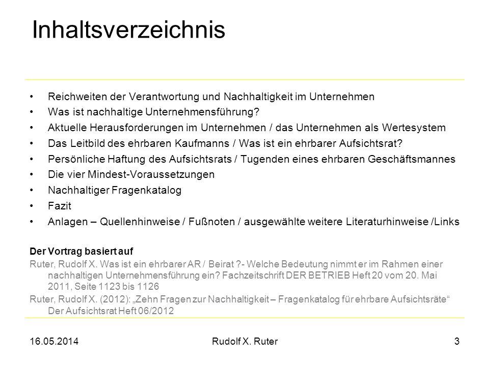 16.05.2014Rudolf X. Ruter3 Inhaltsverzeichnis Reichweiten der Verantwortung und Nachhaltigkeit im Unternehmen Was ist nachhaltige Unternehmensführung?