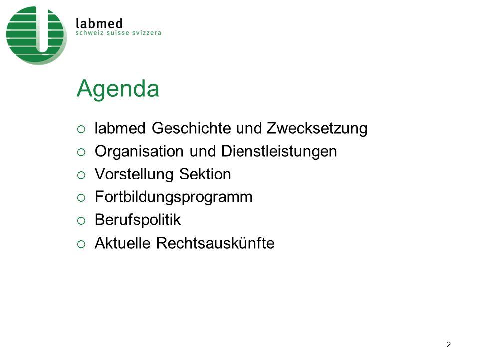 2 Agenda labmed Geschichte und Zwecksetzung Organisation und Dienstleistungen Vorstellung Sektion Fortbildungsprogramm Berufspolitik Aktuelle Rechtsau
