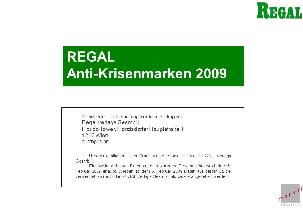 CHART 1 REGAL Anti-Krisenmarken 2009 Vorliegende Untersuchung wurde im Auftrag von Regal Verlags GesmbH Florido Tower, Floridsdorfer Hauptstra ß e 1 1210 Wien durchgef ü hrt.