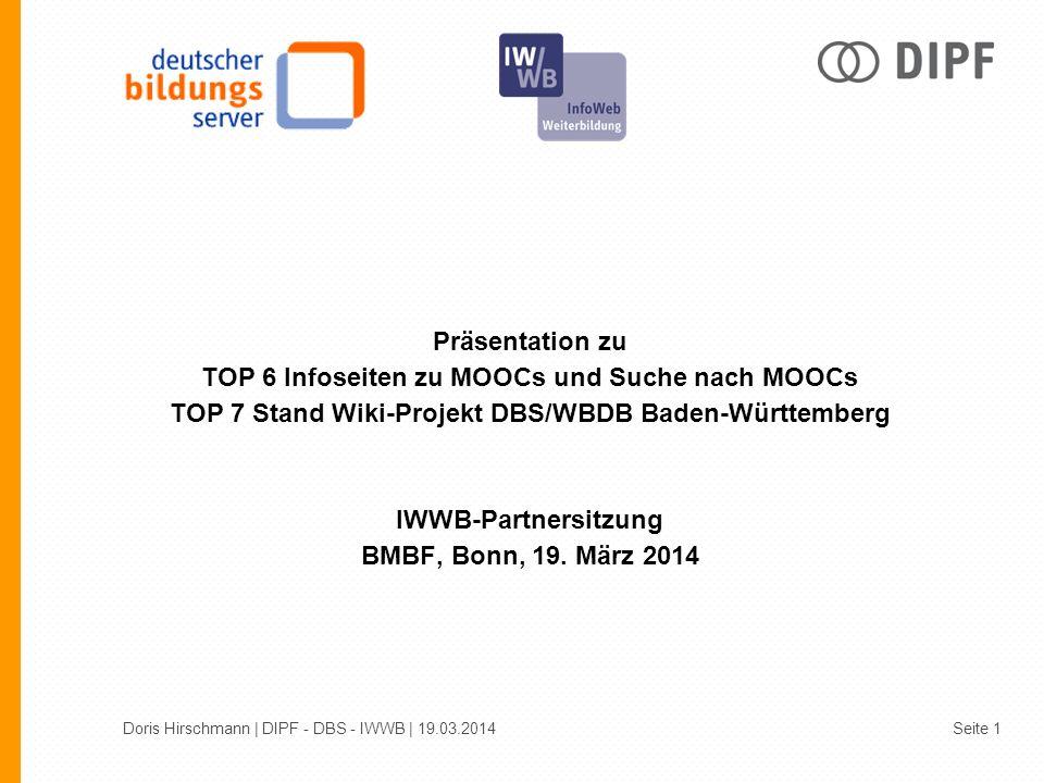 Präsentation zu TOP 6 Infoseiten zu MOOCs und Suche nach MOOCs TOP 7 Stand Wiki-Projekt DBS/WBDB Baden-Württemberg IWWB-Partnersitzung BMBF, Bonn, 19.