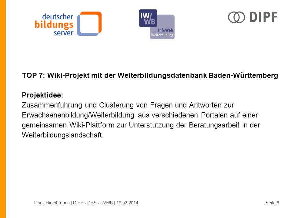 TOP 7: Wiki-Projekt mit der Weiterbildungsdatenbank Baden-Württemberg Projektidee: Zusammenführung und Clusterung von Fragen und Antworten zur Erwachsenenbildung/Weiterbildung aus verschiedenen Portalen auf einer gemeinsamen Wiki-Plattform zur Unterstützung der Beratungsarbeit in der Weiterbildungslandschaft.
