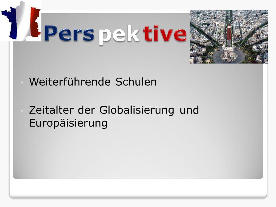 Weiterführende Schulen Zeitalter der Globalisierung und Europäisierung