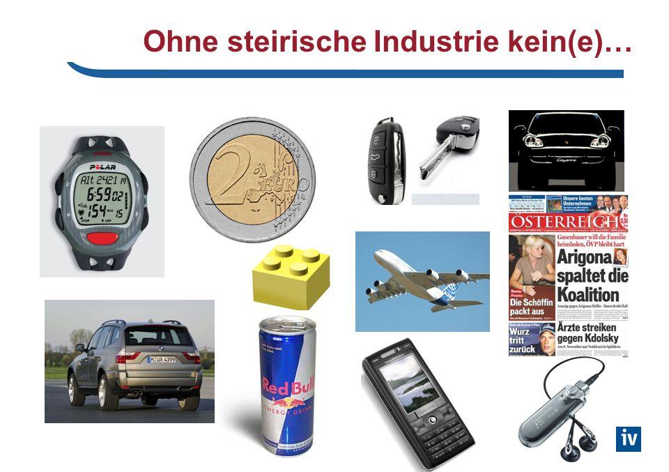 Ohne steirische Industrie kein(e)…