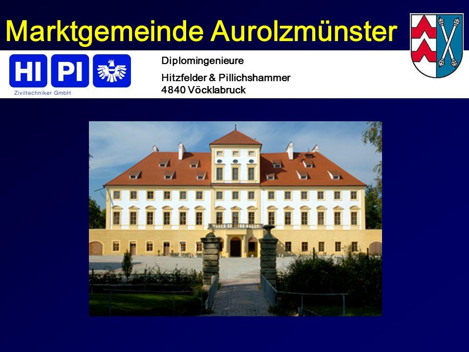 Marktgemeinde Aurolzmünster Diplomingenieure Hitzfelder & Pillichshammer 4840 Vöcklabruck