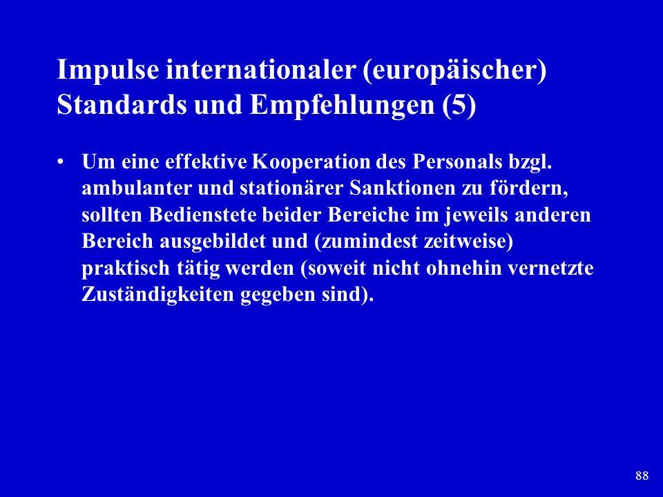 88 Impulse internationaler (europäischer) Standards und Empfehlungen (5) Um eine effektive Kooperation des Personals bzgl. ambulanter und stationärer