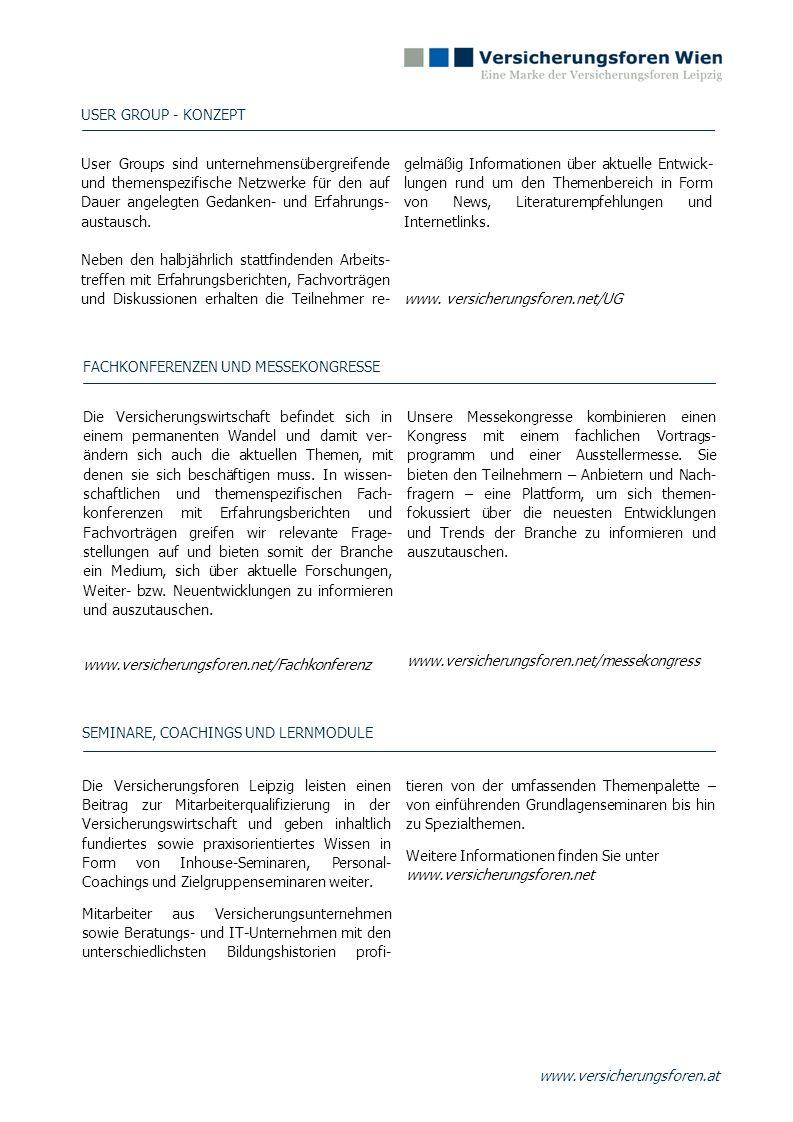 www.versicherungsforen.at User Groups sind unternehmensübergreifende und themenspezifische Netzwerke für den auf Dauer angelegten Gedanken- und Erfahr