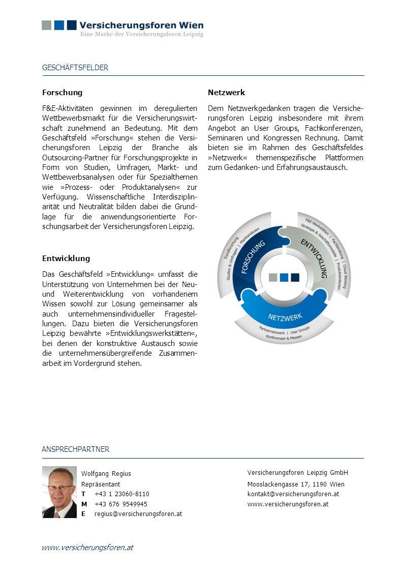 www.versicherungsforen.at GESCHÄFTSFELDER Forschung F&E-Aktivitäten gewinnen im deregulierten Wettbewerbsmarkt für die Versicherungswirt- schaft zuneh