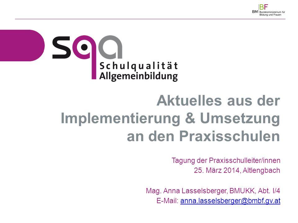 Aktuelles aus der Implementierung & Umsetzung an den Praxisschulen Tagung der Praxisschulleiter/innen 25.