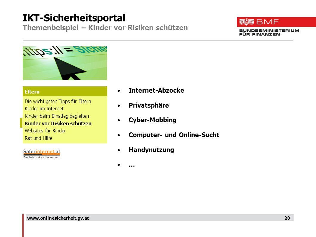 IKT-Sicherheitsportal Themenbeispiel – Kinder vor Risiken schützen 20 Internet-Abzocke Privatsphäre Cyber-Mobbing Computer- und Online-Sucht Handynutz