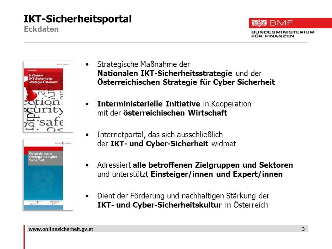 IKT-Sicherheitsportal Eckdaten 3 Strategische Maßnahme der Nationalen IKT-Sicherheitsstrategie und der Österreichischen Strategie für Cyber Sicherheit