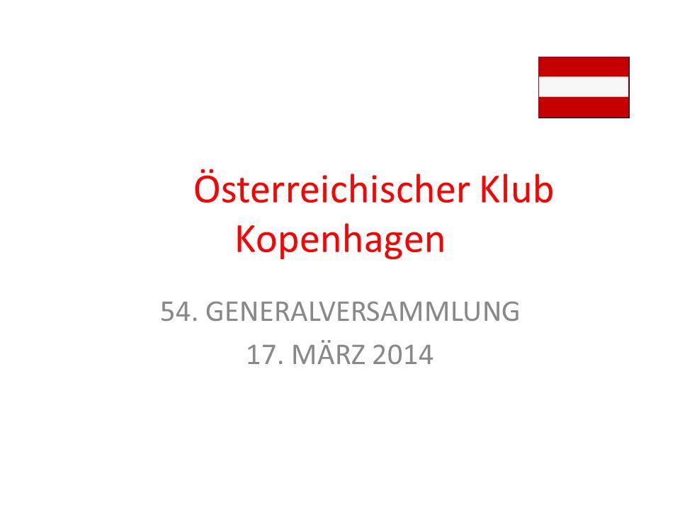 Österreichischer Klub Kopenhagen 54. GENERALVERSAMMLUNG 17. MÄRZ 2014