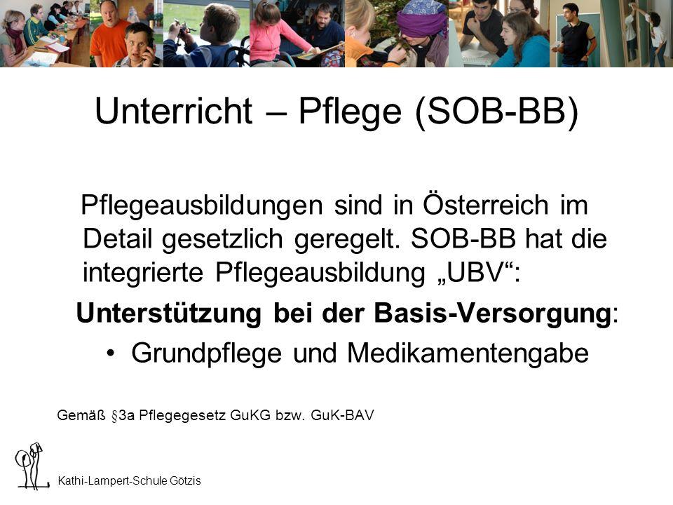 Kathi-Lampert-Schule Götzis Unterricht – Pflege (SOB-BA) Pflegeausbildungen sind in Österreich im Detail gesetzlich geregelt.