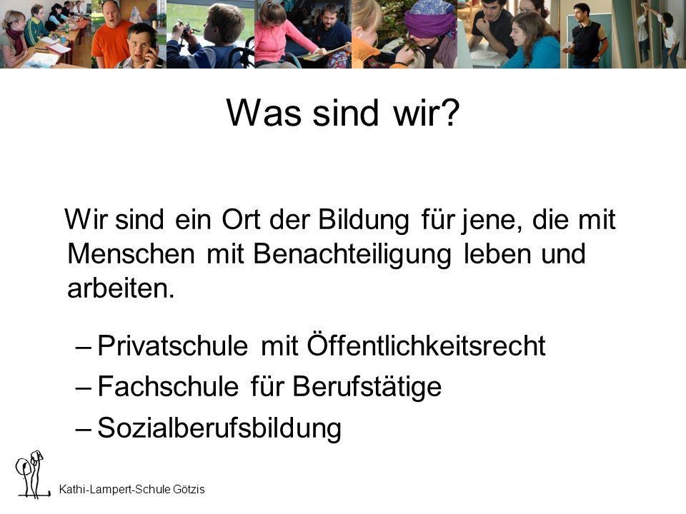 Kathi-Lampert-Schule Götzis Schulform seit 2007: Die SOB Schule für Sozialbetreuungsberufe