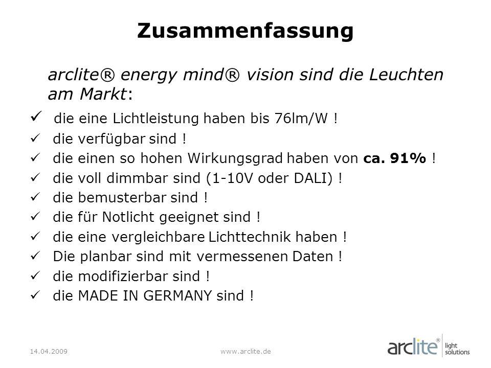 arclite® energy mind® vision sind die Leuchten am Markt: die eine Lichtleistung haben bis 76lm/W .