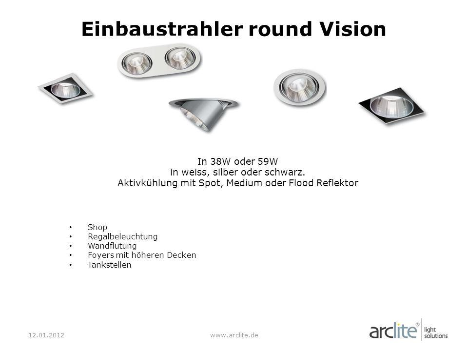 12.01.2012www.arclite.de Einbaustrahler round Vision In 38W oder 59W in weiss, silber oder schwarz.