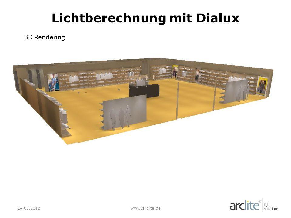 14.02.2012www.arclite.de Lichtberechnung mit Dialux 3D Rendering