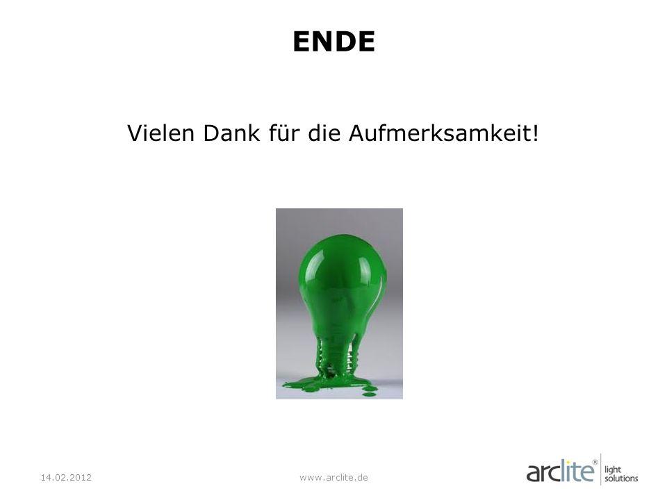 Vielen Dank für die Aufmerksamkeit! 14.02.2012www.arclite.de ENDE
