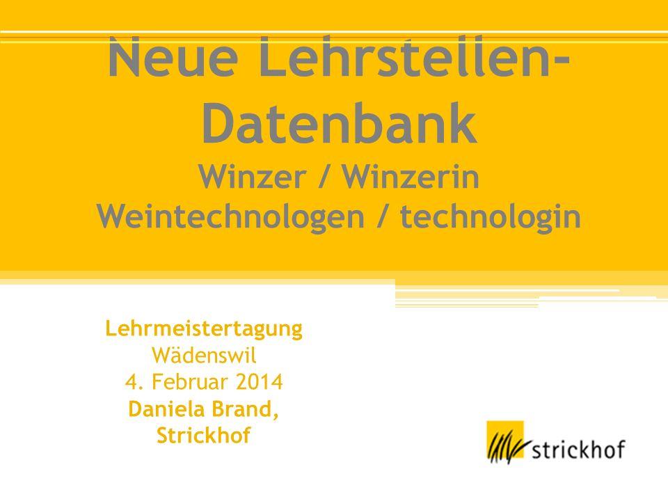 Neue Lehrstellen- Datenbank Winzer / Winzerin Weintechnologen / technologin Lehrmeistertagung Wädenswil 4.