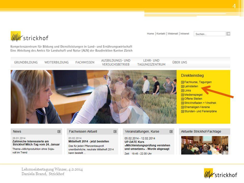 Lehrmeistertagung Winzer, 4.2.2014 Daniela Brand, Strickhof 4