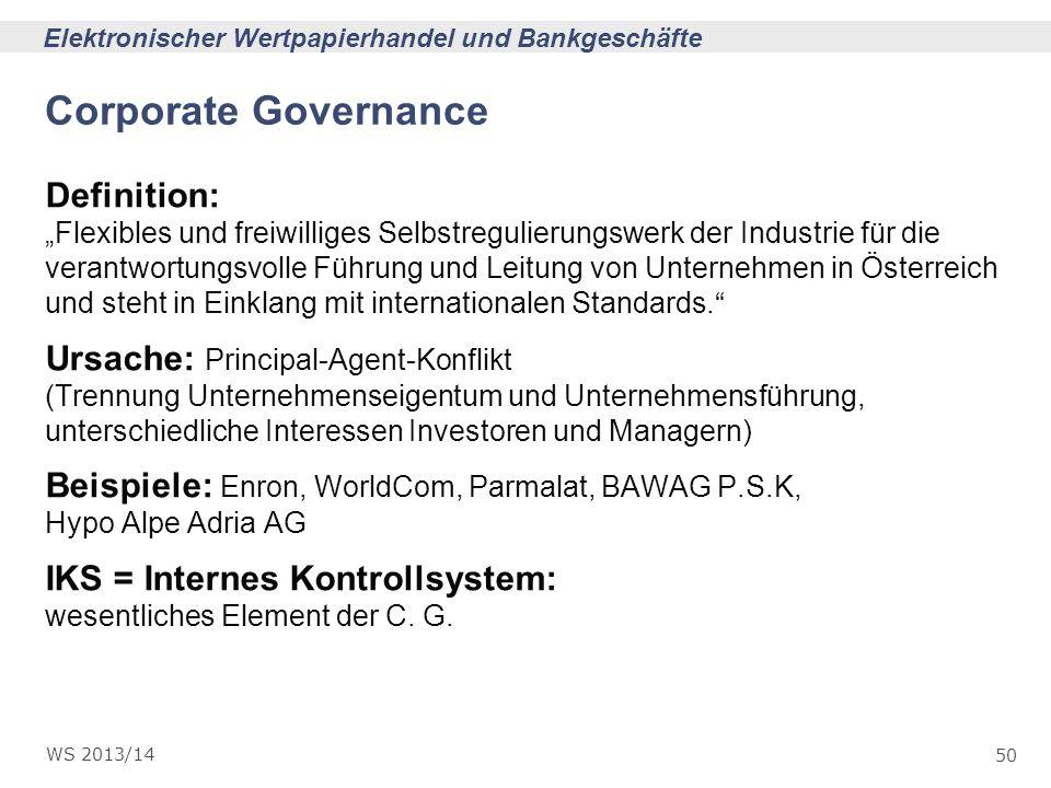 50 Elektronischer Wertpapierhandel und Bankgeschäfte WS 2013/14 Corporate Governance Definition: Flexibles und freiwilliges Selbstregulierungswerk der