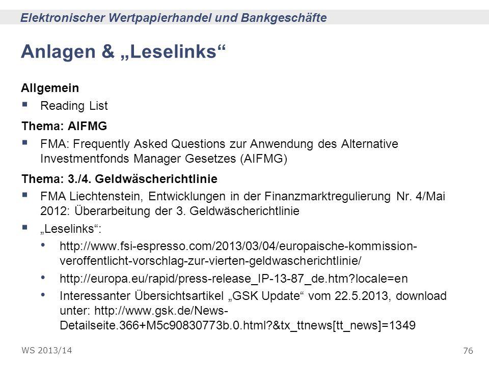 76 Elektronischer Wertpapierhandel und Bankgeschäfte WS 2013/14 Anlagen & Leselinks Allgemein Reading List Thema: AIFMG FMA: Frequently Asked Question