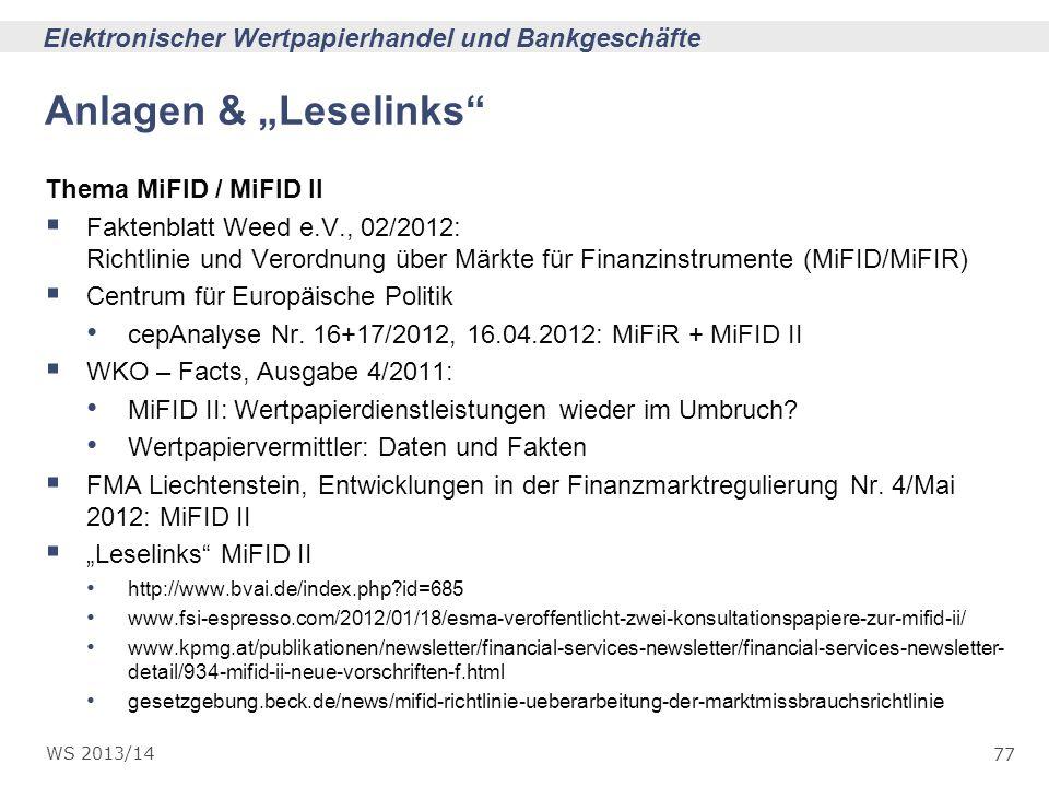 77 Elektronischer Wertpapierhandel und Bankgeschäfte WS 2013/14 Anlagen & Leselinks Thema MiFID / MiFID II Faktenblatt Weed e.V., 02/2012: Richtlinie