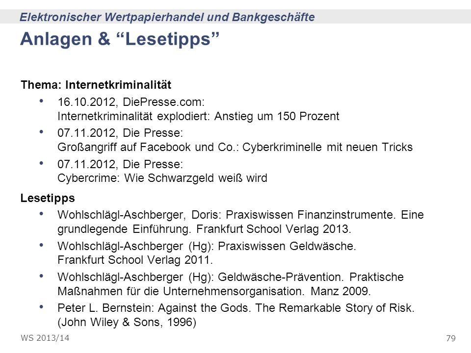 79 Elektronischer Wertpapierhandel und Bankgeschäfte WS 2013/14 Anlagen & Lesetipps Thema: Internetkriminalität 16.10.2012, DiePresse.com: Internetkri