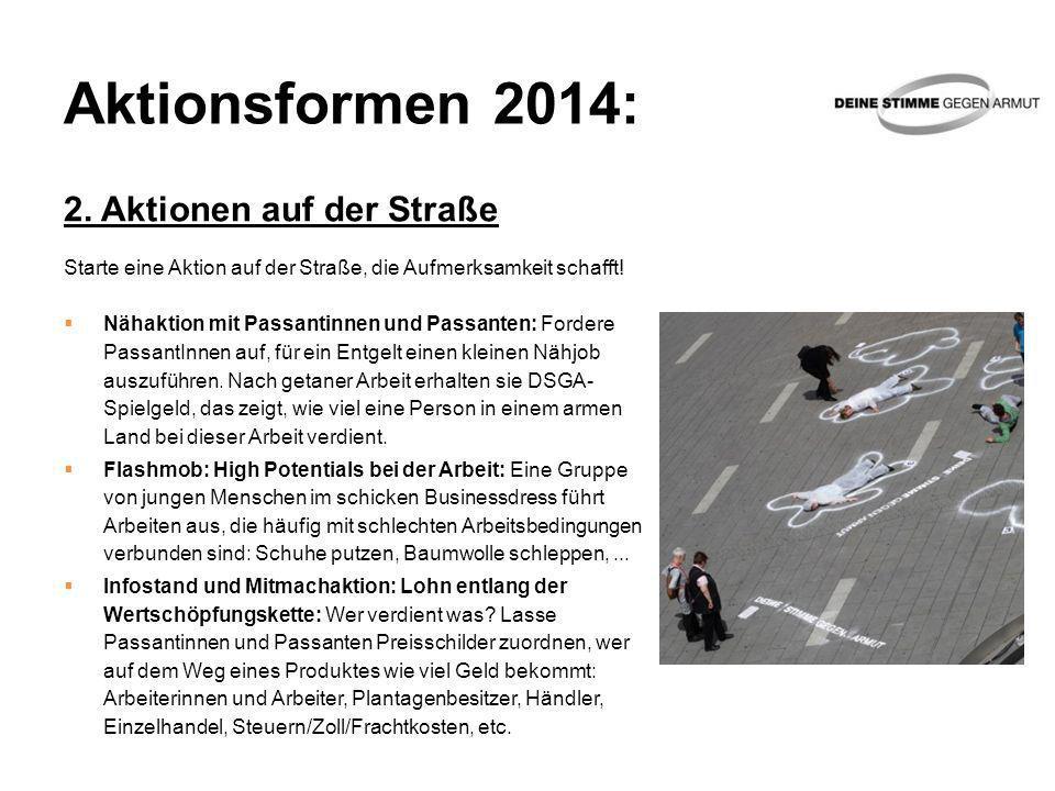 Aktionsformen 2014: 2. Aktionen auf der Straße Starte eine Aktion auf der Straße, die Aufmerksamkeit schafft! Nähaktion mit Passantinnen und Passanten