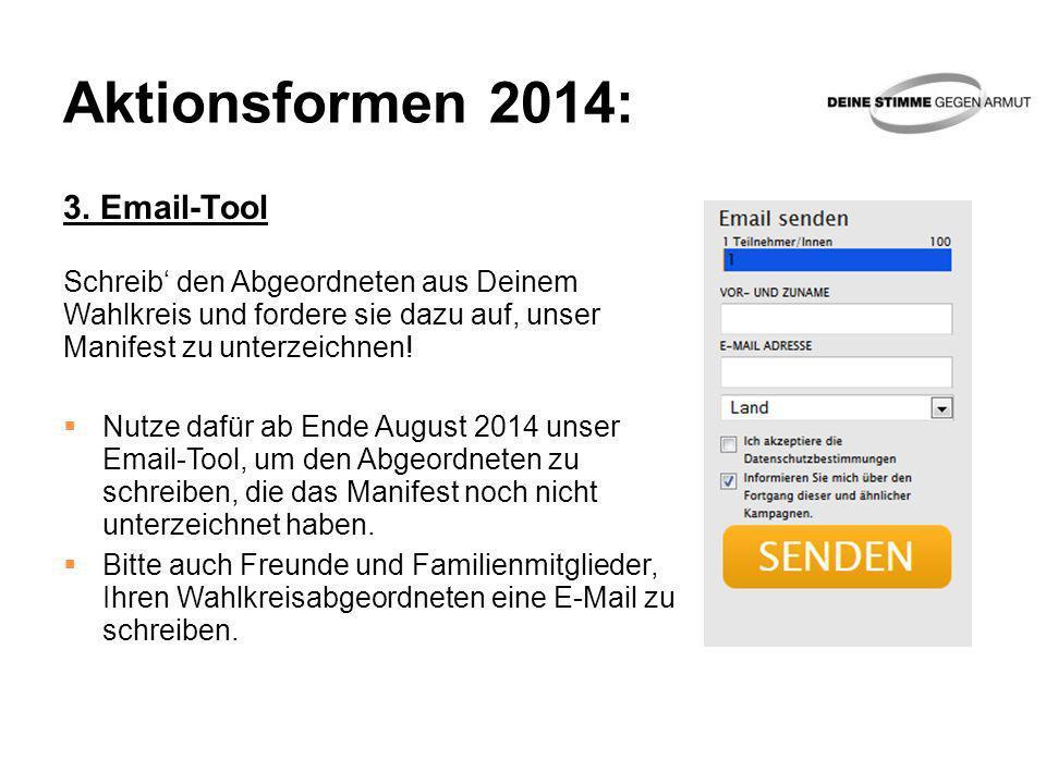 Aktionsformen 2014: 3. Email-Tool Schreib den Abgeordneten aus Deinem Wahlkreis und fordere sie dazu auf, unser Manifest zu unterzeichnen! Nutze dafür