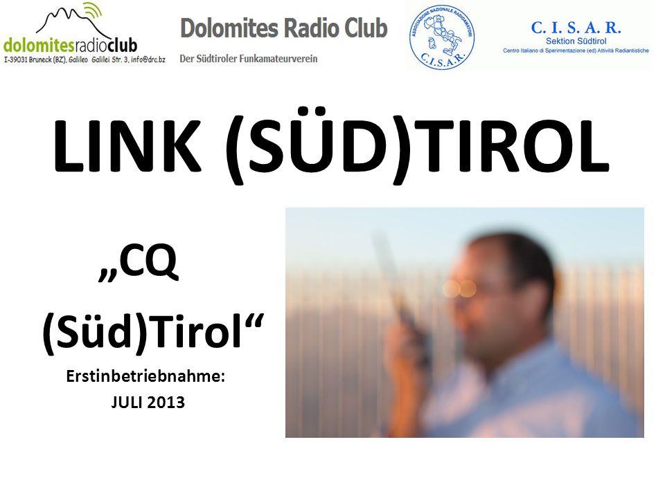 LINK (SÜD)TIROL CQ (Süd)Tirol Erstinbetriebnahme: JULI 2013