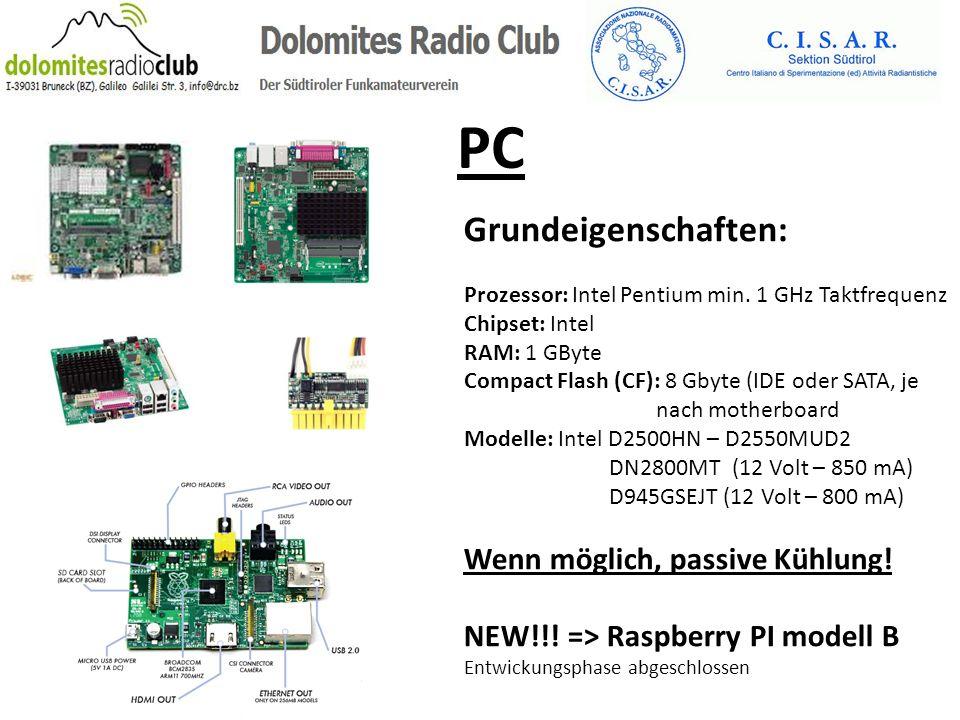 PC Grundeigenschaften: Prozessor: Intel Pentium min. 1 GHz Taktfrequenz Chipset: Intel RAM: 1 GByte Compact Flash (CF): 8 Gbyte (IDE oder SATA, je nac