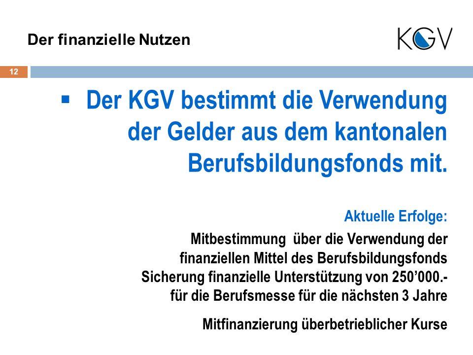 Der KGV bestimmt die Verwendung der Gelder aus dem kantonalen Berufsbildungsfonds mit.