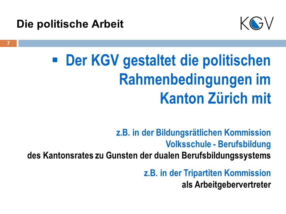 Der KGV gestaltet die politischen Rahmenbedingungen im Kanton Zürich mit 7 Die politische Arbeit z.B.