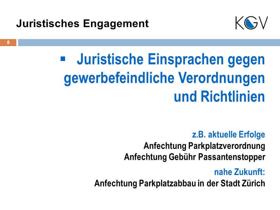 Juristische Einsprachen gegen gewerbefeindliche Verordnungen und Richtlinien 8 Juristisches Engagement z.B.