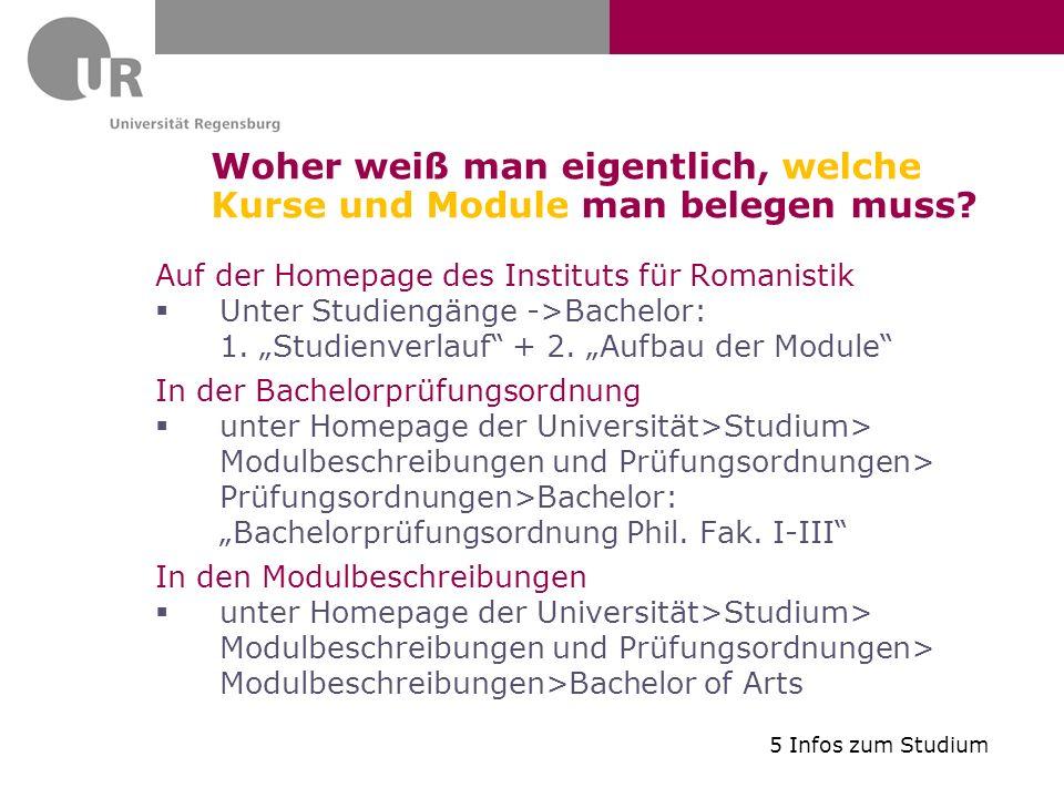 Woher weiß man eigentlich, welche Kurse und Module man belegen muss? Auf der Homepage des Instituts für Romanistik Unter Studiengänge ->Bachelor: 1. S